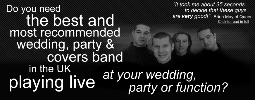 Do you need the best and most recommended wedding, party and covers band in the UK playing live at your wedding, party or function?